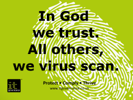 In God we trust. All others we virus scan.
