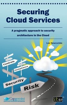 Securing Cloud Services - A pragmatic approach to security architecture in the Cloud