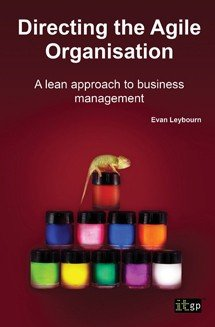 Directing the Agile Organisation - A lean approach to business management