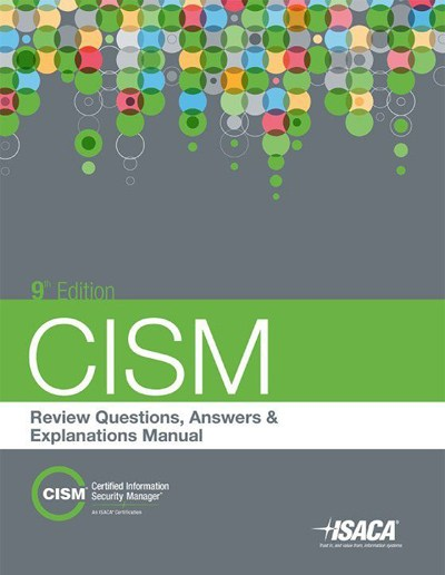 CISM Review Questions, Answers & Explanations Manual 2014